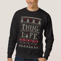 Thug Life Ugly Christmas Sweatshirt