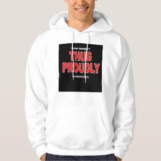 Thug proudly hooded sweatshirt