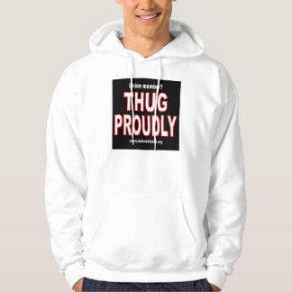 Thug proudly hoody