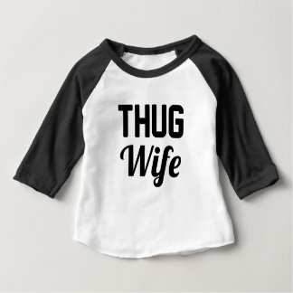 Thug Wife Baby T-Shirt