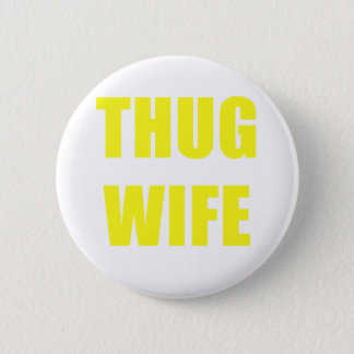 Thug Wife Button