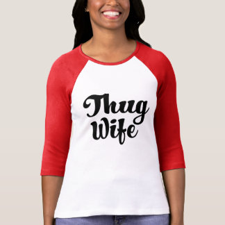 Thug Wife funny women's shirt