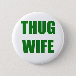 Thug Wife Pinback Button