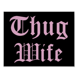 Thug Wife Pop Culture Typography Poster