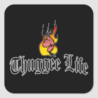 Thuggee Life Square Sticker