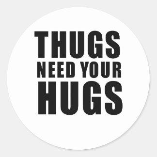 Thugs Need Hugs Round Sticker
