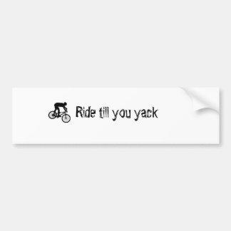 thumbnail, Ride till you yack Bumper Sticker