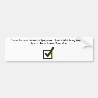 thumbnailCAO7NYVU, Check for ticks! Know the Sy... Bumper Sticker