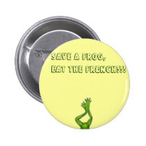 thumbnailll, Save A Frog,Eat The French!!! Pinback Button