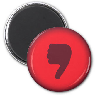 Thumbs down. 2 inch round magnet