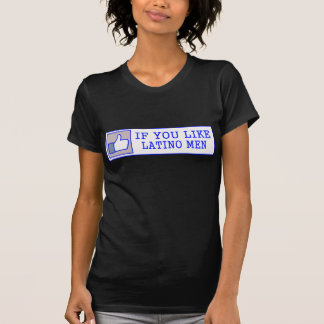 Thumbs Up, If you like Latino Men -- T-shirt