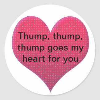 Thump goes my Heart Classic Round Sticker