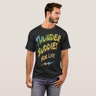 Thunder Buddies For Life T-Shirt