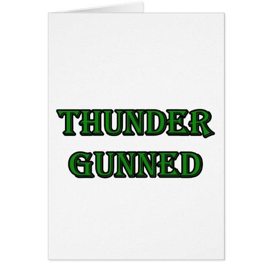 Thunder Gunned Card