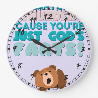 Thunder You're Just God's Farts! Large Clock