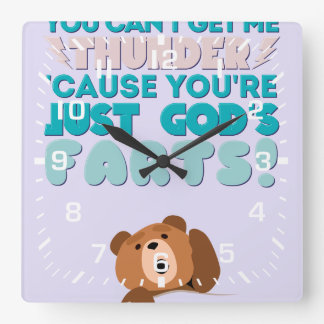 Thunder You're Just God's Farts! Square Wall Clock