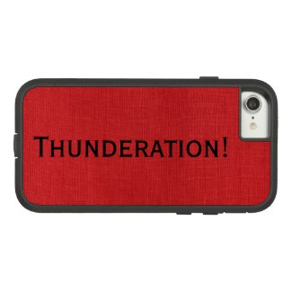 Thunderation! bold black text on Red Linen Photo Case-Mate Tough Extreme iPhone 7 Case