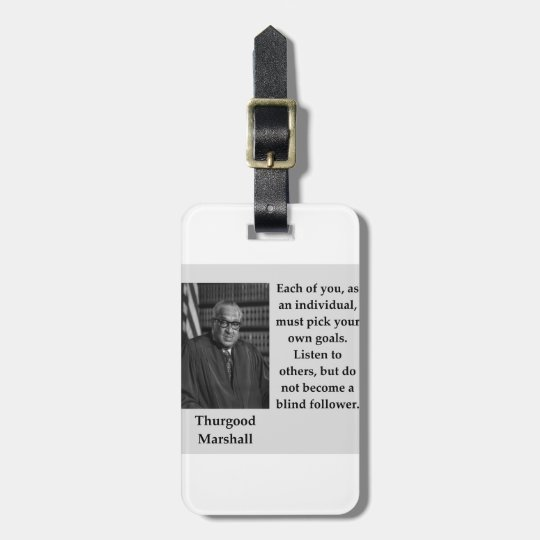 Thurgood Marshall Quote Luggage Tag Zazzle Interesting Thurgood Marshall Quotes