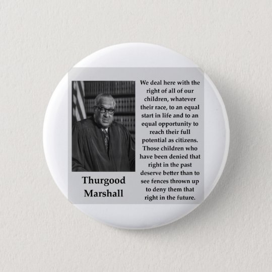 Thurgood Marshall Quote Pinback Button Zazzle Unique Thurgood Marshall Quotes