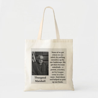 Thurgood Marshall quote Tote Bag