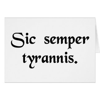 Thus always to tyrants. card