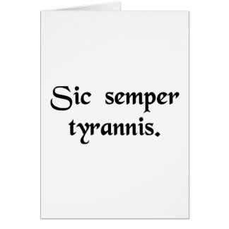 Thus always to tyrants. greeting card