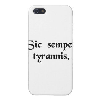 Thus always to tyrants. iPhone 5 covers