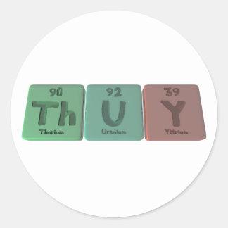 Thuy as Thorium Uranium Yttrium Classic Round Sticker