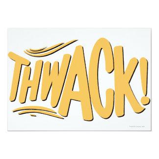 """¡THWACK! INVITACIÓN 5"""" X 7"""""""