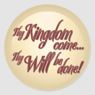 Thy Kingdom Come-1 Classic Round Sticker