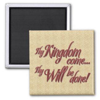 Thy Kingdom Come-1 Magnet