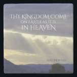 "Thy Kingdom Come on Earth as in Heaven, Bible Stone Coaster<br><div class=""desc"">Beautiful stone coaster features Bible Verse Matthew 6:10,  Thy kingdom come on earth as it is in heaven.</div>"