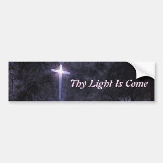 Thy Light Is Come Bumper Sticker