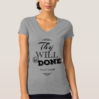 Thy Will Be Done T-Shirt