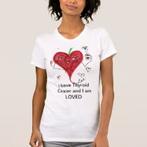 Thyroid Cancer and Loved T-Shirt