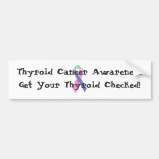 Thyroid Cancer Awareness (bumper sticker) Bumper Sticker