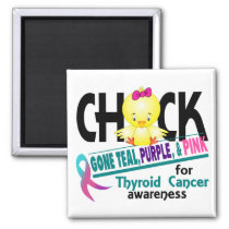 Thyroid Cancer Chick Gone Teal, Purple, And Pink 2 Magnet