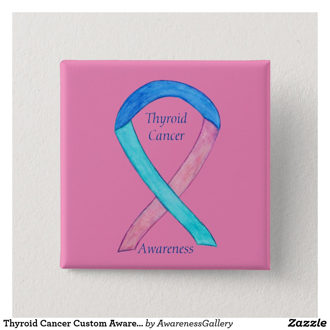 Thyroid Cancer Custom Awareness Ribbon Pins