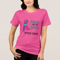 Thyroid Cancer: Fight for the Cure! T-Shirt
