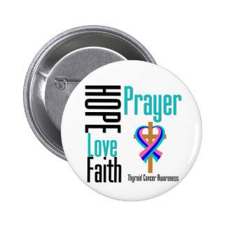 Thyroid Cancer Hope Love Faith Prayer Cross Pinback Button