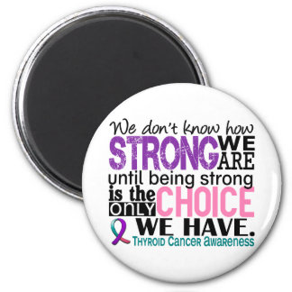 Thyroid Cancer How Strong We Are 2 Inch Round Magnet