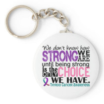 Thyroid Cancer How Strong We Are Keychain