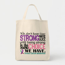 Thyroid Cancer How Strong We Are Tote Bag