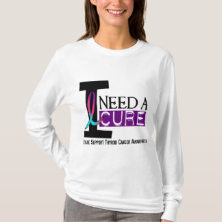 Thyroid Cancer I NEED A CURE 1 T-Shirt