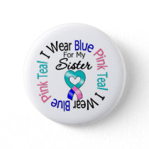 Thyroid Cancer I Wear Heart Ribbon For My Sister Pinback Button