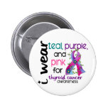 Thyroid Cancer I Wear Ribbon For Awareness 43 Pinback Buttons