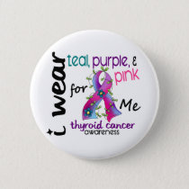 Thyroid Cancer I Wear Ribbon For ME 43 Button
