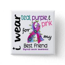 Thyroid Cancer I Wear Ribbon For My Best Friend 43 Button