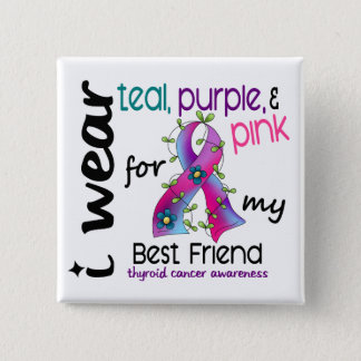 Thyroid Cancer I Wear Ribbon For My Best Friend 43 Button