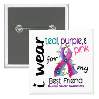 Thyroid Cancer I Wear Ribbon For My Best Friend 43 Buttons